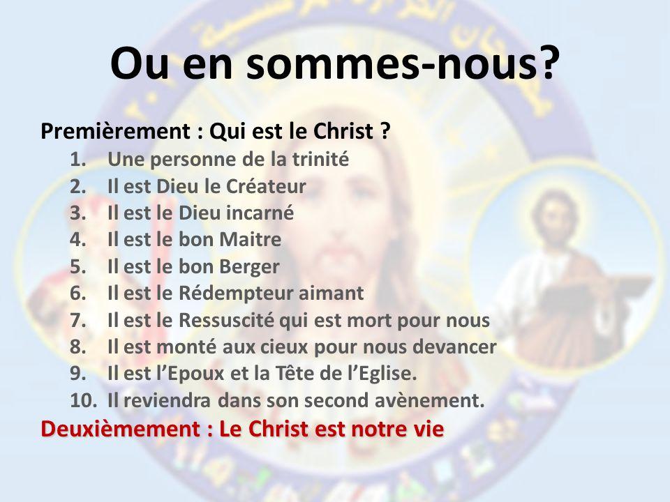 Ou en sommes-nous.Premièrement : Qui est le Christ .