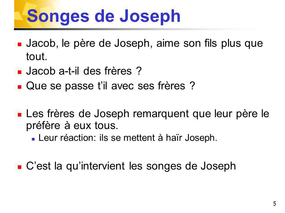 5 Songes de Joseph Jacob, le père de Joseph, aime son fils plus que tout.
