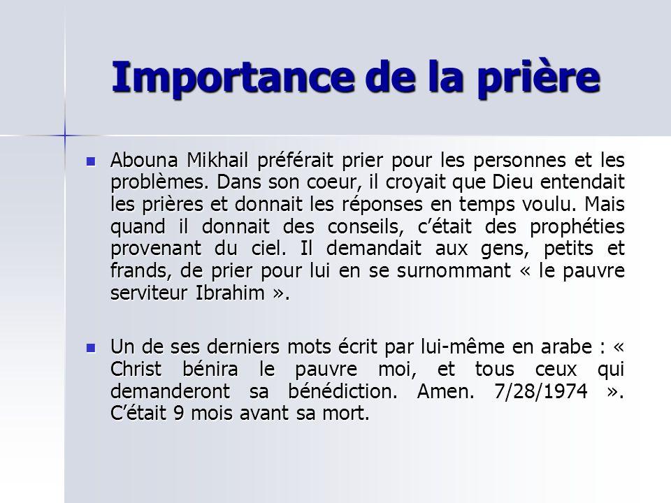 Importance de la prière Abouna Mikhail préférait prier pour les personnes et les problèmes.