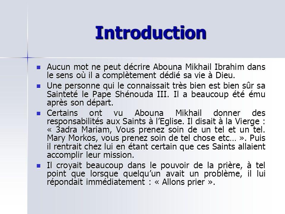 Qui .Abouna Mikhail est né sous le nom de Mikhail Ibrahim Youssef à Kaafr Abdo, le 20 avril 1899.