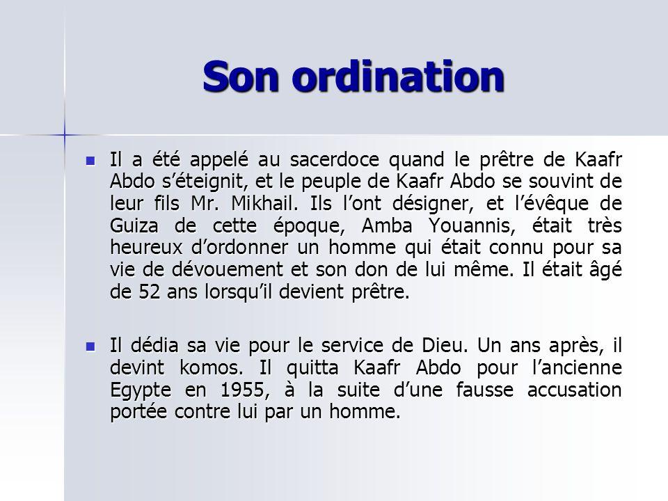 Son service au Caire Il fut ensuite appelé au Caire par le prêtre de lEglise de Saint Marc à Shobra (Abouna Marcos Daoud) pour prier à la place dun prêtre qui était malade.