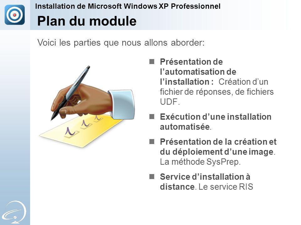 Présentation de lautomatisation de linstallation : Création dun fichier de réponses, de fichiers UDF.
