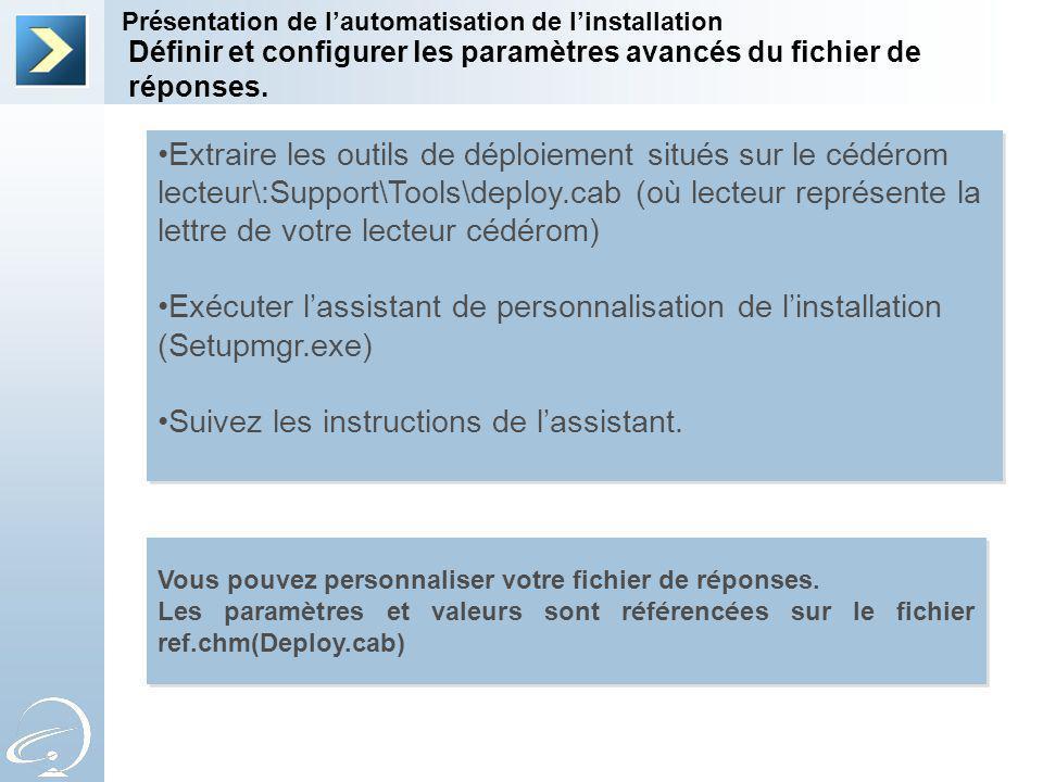 Définir et configurer les paramètres avancés du fichier de réponses.