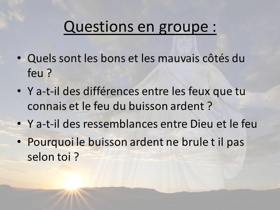 Questions en groupe : Quels sont les bons et les mauvais côtés du feu .