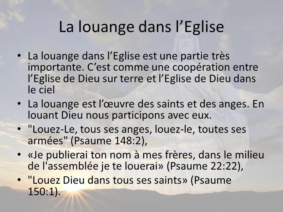 La louange dans lEglise La louange dans lEglise est une partie très importante.