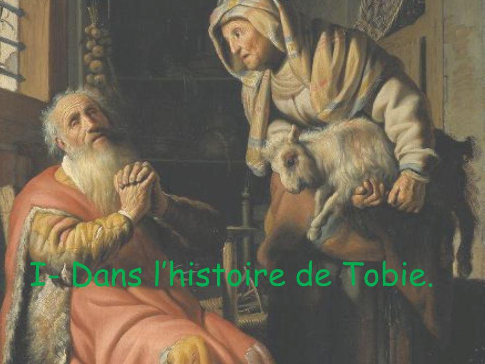 I- Dans lhistoire de Tobie.