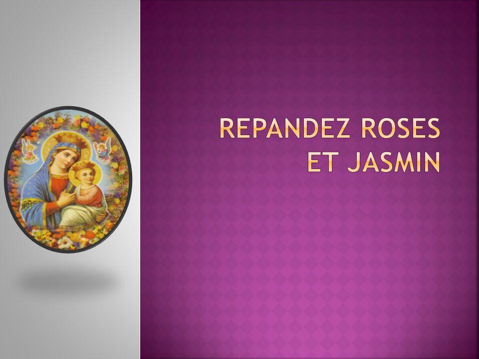 Pour Marie, ô jeunes filles Répandez roses et jasmin Et chantez Sainte Marie Car la Vierge, à linstant vient