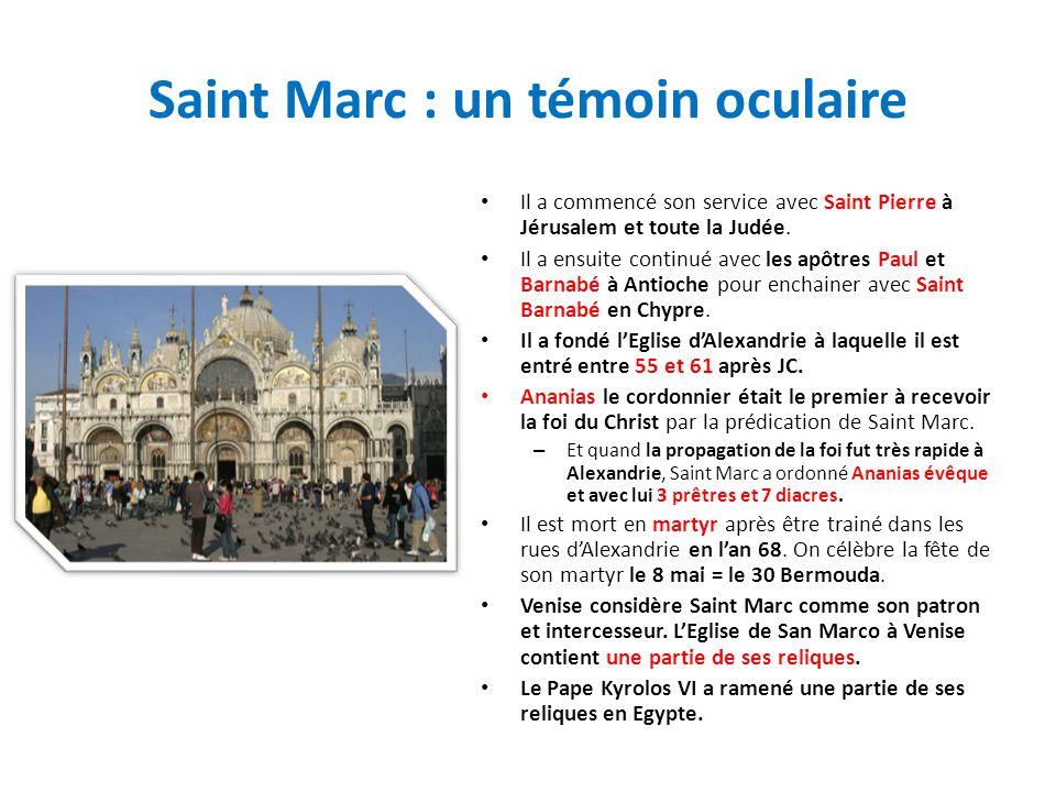 Saint Marc : un témoin oculaire Il a commencé son service avec Saint Pierre à Jérusalem et toute la Judée. Il a ensuite continué avec les apôtres Paul