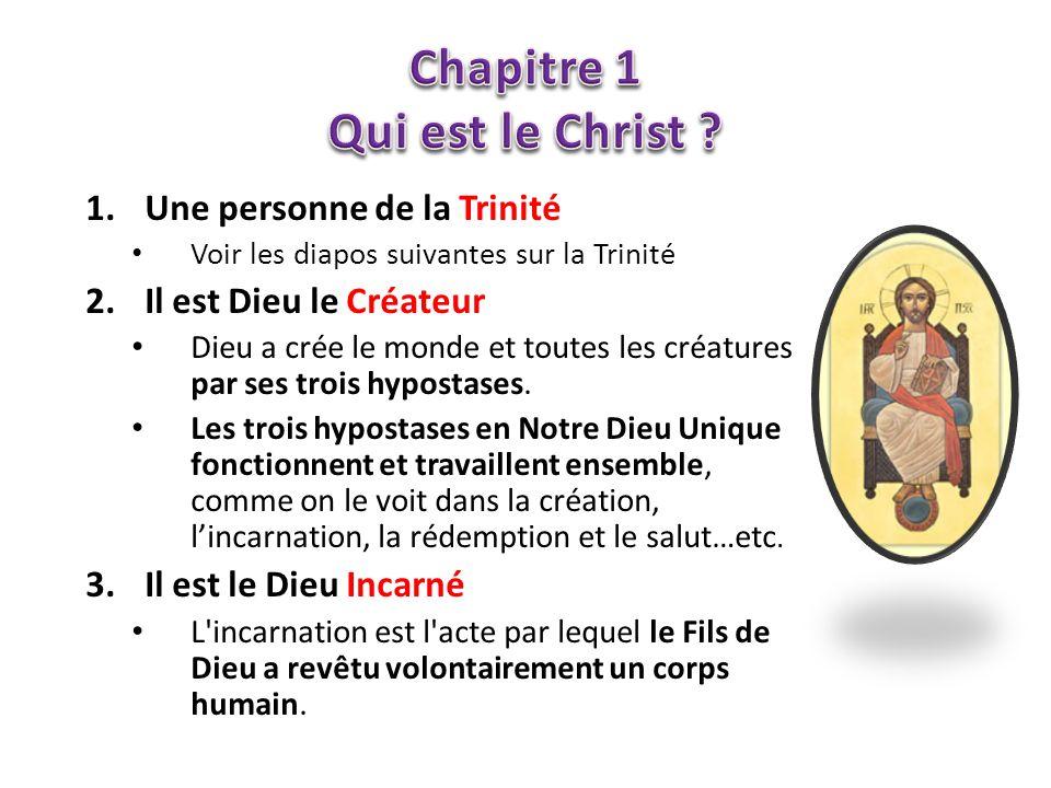 1.Une personne de la Trinité Voir les diapos suivantes sur la Trinité 2.Il est Dieu le Créateur Dieu a crée le monde et toutes les créatures par ses t