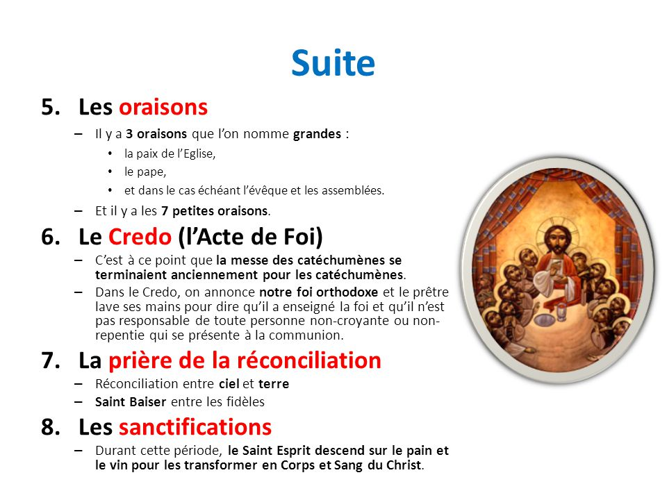 Suite 5.Les oraisons – Il y a 3 oraisons que lon nomme grandes : la paix de lEglise, le pape, et dans le cas échéant lévêque et les assemblées. – Et i