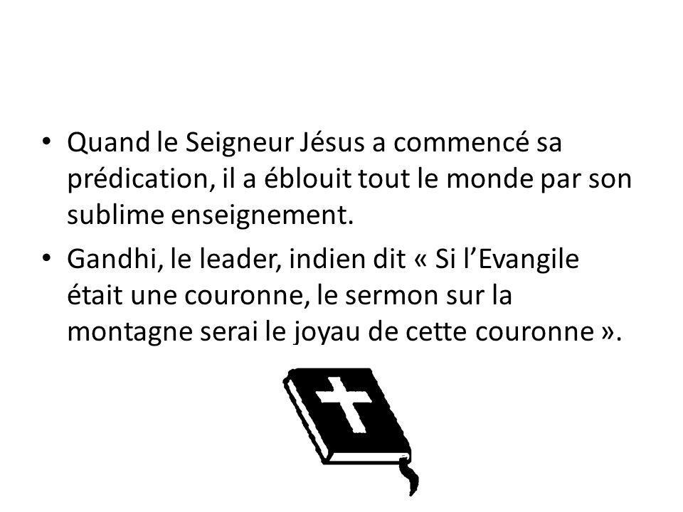 Quand le Seigneur Jésus a commencé sa prédication, il a éblouit tout le monde par son sublime enseignement.
