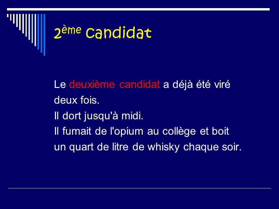 1 er candidat Le premier candidat est associé à des politiciens véreux et consulte des astrologues.