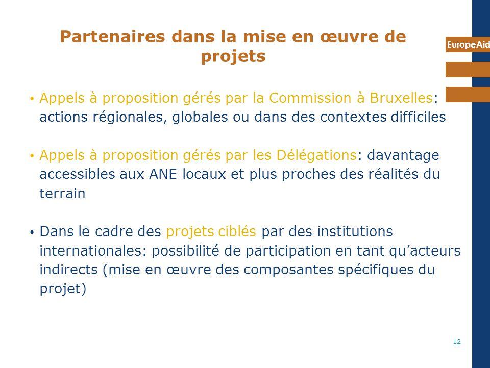 EuropeAid 12 Partenaires dans la mise en œuvre de projets Appels à proposition gérés par la Commission à Bruxelles: actions régionales, globales ou da