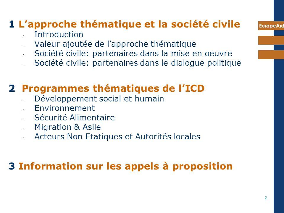 EuropeAid 2 1 Lapproche thématique et la société civile - Introduction - Valeur ajoutée de lapproche thématique - Société civile: partenaires dans la