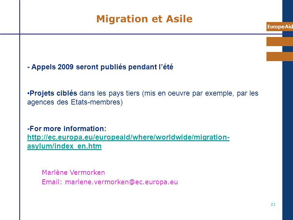 EuropeAid 21 Migration et Asile - Appels 2009 seront publiés pendant lété Projets ciblés dans les pays tiers (mis en oeuvre par exemple, par les agenc