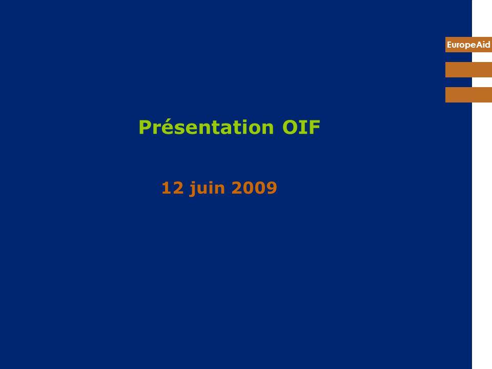 EuropeAid Présentation OIF 12 juin 2009