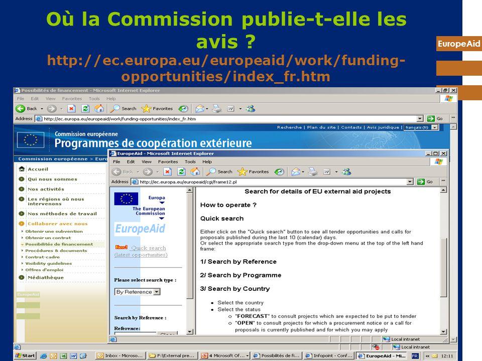 EuropeAid Où la Commission publie-t-elle les avis ? http://ec.europa.eu/europeaid/work/funding- opportunities/index_fr.htm