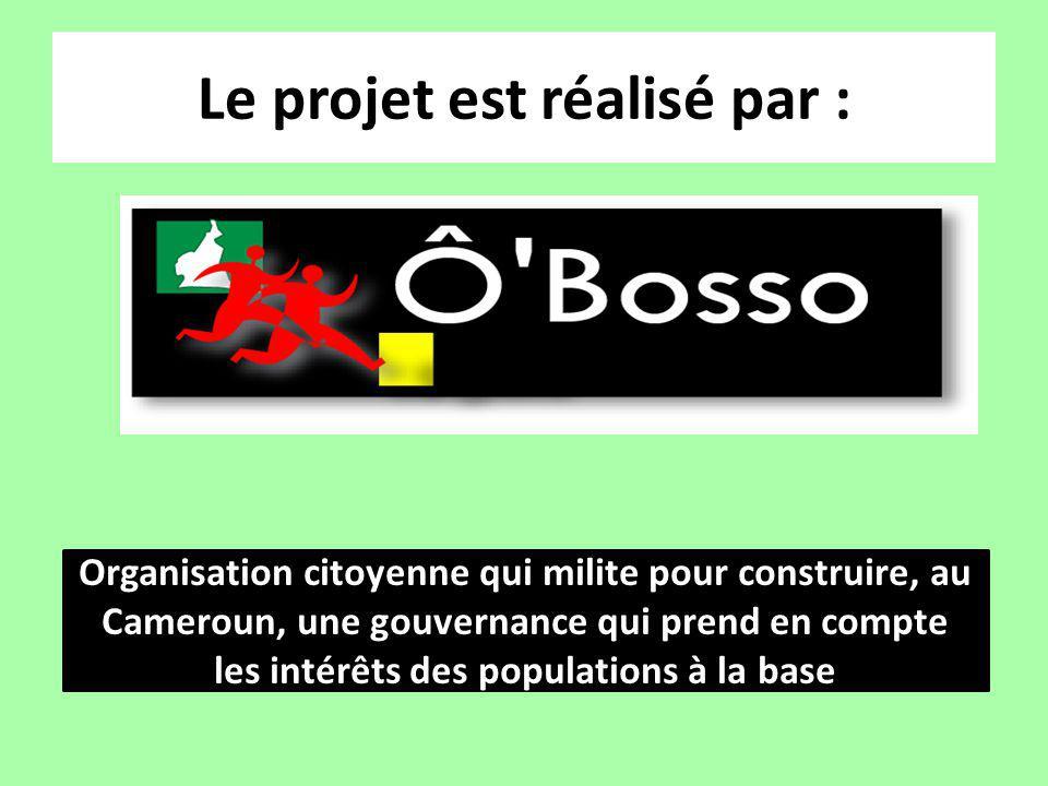 Le projet est réalisé par : Organisation citoyenne qui milite pour construire, au Cameroun, une gouvernance qui prend en compte les intérêts des populations à la base