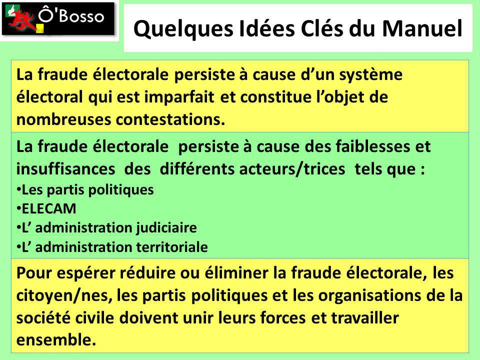 Quelques Idées Clés du Manuel La fraude électorale persiste à cause dun système électoral qui est imparfait et constitue lobjet de nombreuses contestations.