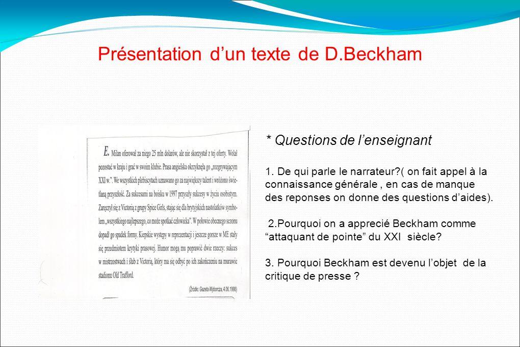 Présentation dun texte de D.Beckham * Questions de lenseignant 1.