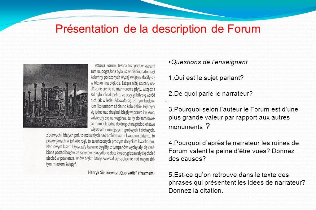 Présentation de la description de Forum Questions de lenseignant 1.Qui est le sujet parlant.