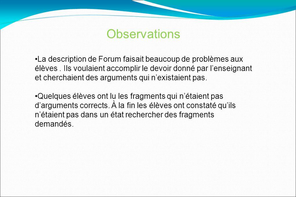 Observations La description de Forum faisait beaucoup de problèmes aux élèves.