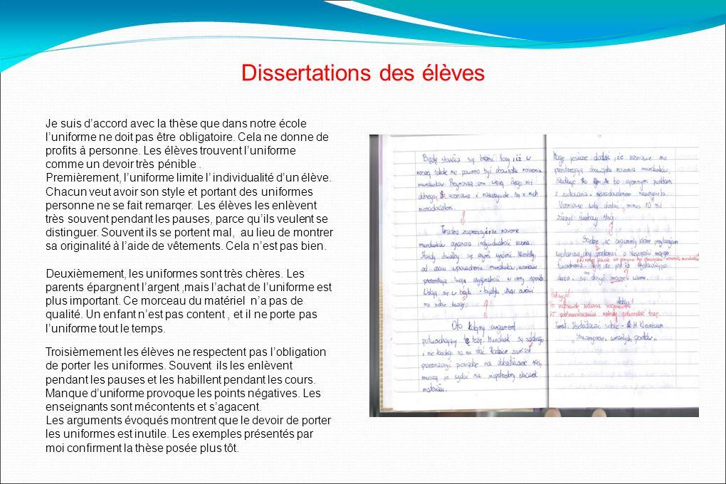 Dissertations des élèves Je suis daccord avec la thèse que dans notre école luniforme ne doit pas être obligatoire.