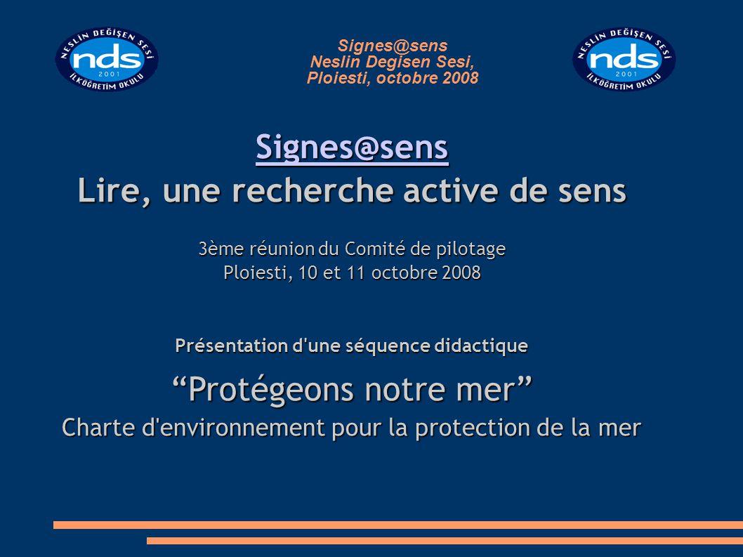 Signes@sens Neslin Degisen Sesi, Ploiesti, octobre 2008 Contenu de la présentation Présentation générale (1 à 3) Présentation générale (1 à 3) Fiche descriptive de la séquence (4) Fiche descriptive de la séquence (4) Naissance d un projet (5) Naissance d un projet (5) Fiche descriptive du projet (6) Fiche descriptive du projet (6) Les points forts du projet par rapport aux références signes@sens (7) Les points forts du projet par rapport aux références signes@sens (7) signes@sens Les difficultés de compréhension d un texte (rappel) (8) Les difficultés de compréhension d un texte (rappel) (8) Quelques illustrations, pour être plus concrets...