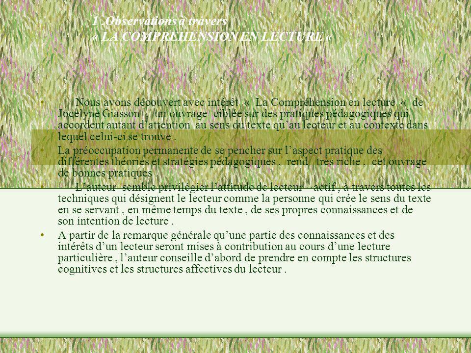 1.Observations à travers « LA COMPREHENSION EN LECTURE « Nous avons découvert avec intérêt « La Compréhension en lecture « de Jocelyne Giasson, un ouv