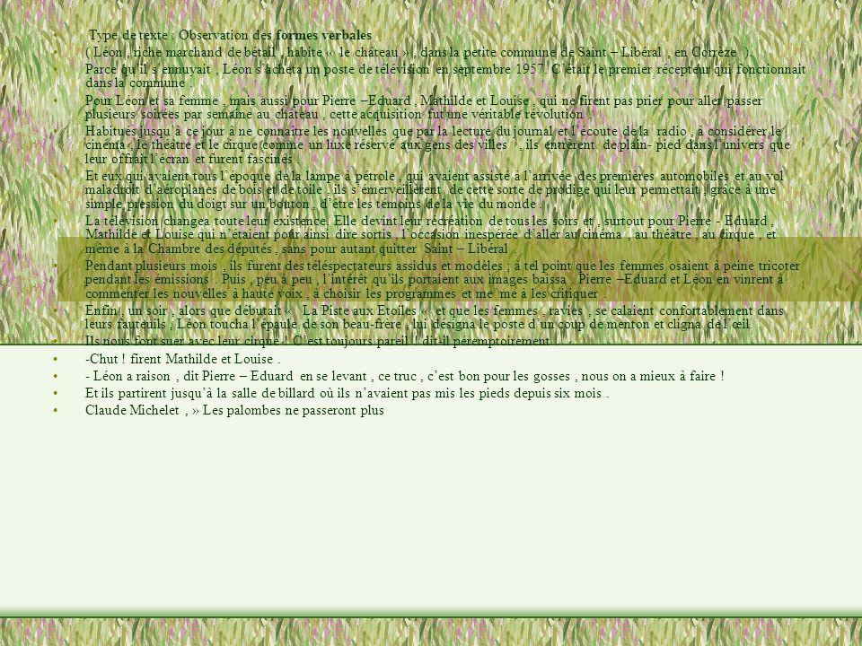 Type de texte : Observation des formes verbales ( Léon, riche marchand de bétail, habite « le château », dans la petite commune de Saint – Libéral, en
