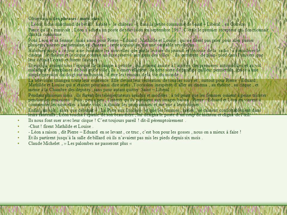Observation des phrases / mots clés : ( Léon, riche marchand de bétail, habite « le château », dans la petite commune de Saint – Libéral, en Corrèze )