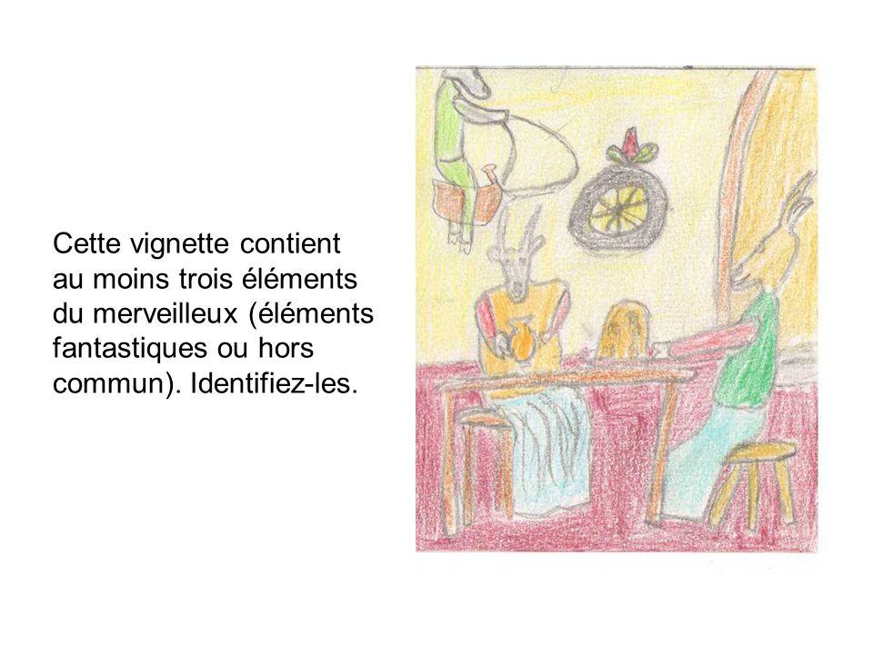 Cette vignette contient au moins trois éléments du merveilleux (éléments fantastiques ou hors commun).