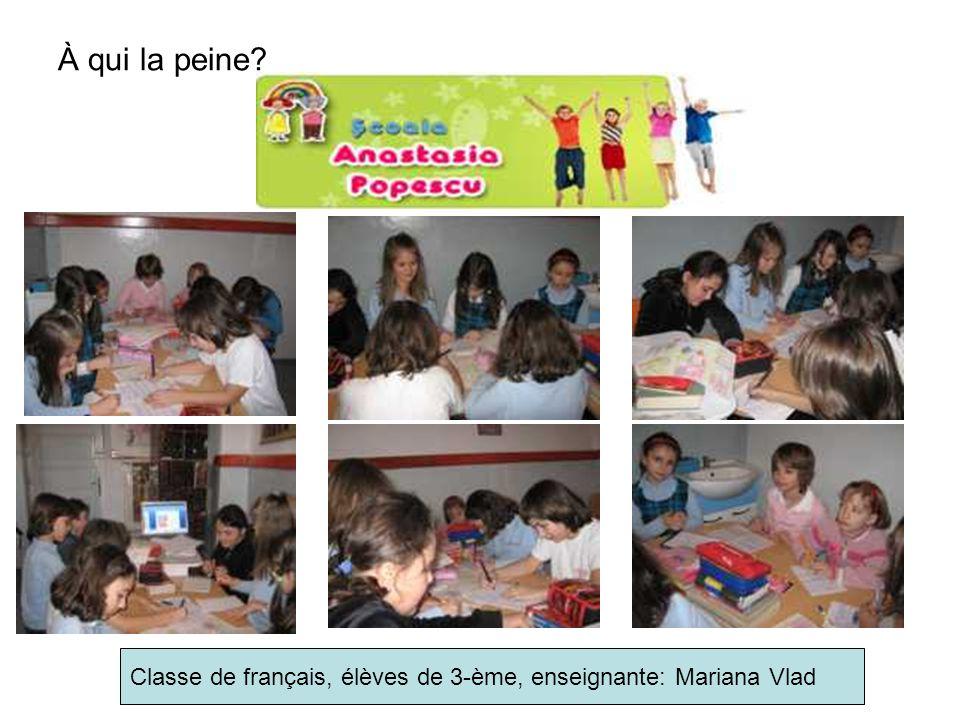 À qui la peine? Classe de français, élèves de 3-ème, enseignante: Mariana Vlad