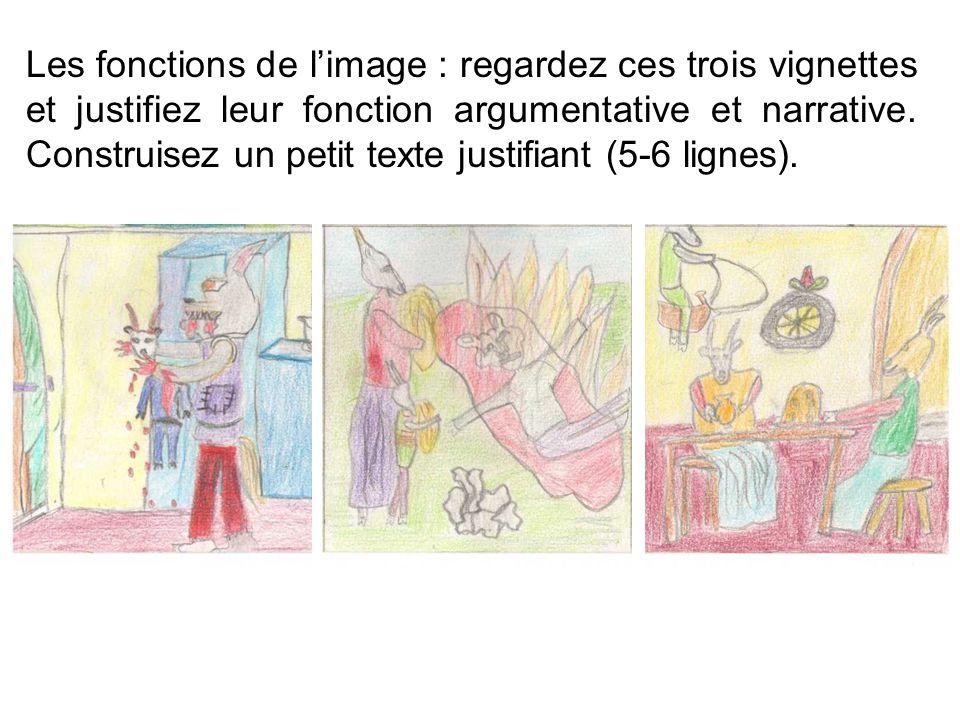 Les fonctions de limage : regardez ces trois vignettes et justifiez leur fonction argumentative et narrative.