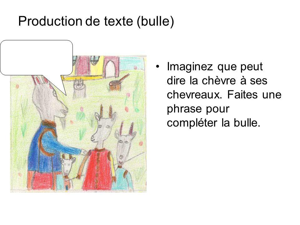 Production de texte (bulle) Imaginez que peut dire la chèvre à ses chevreaux.