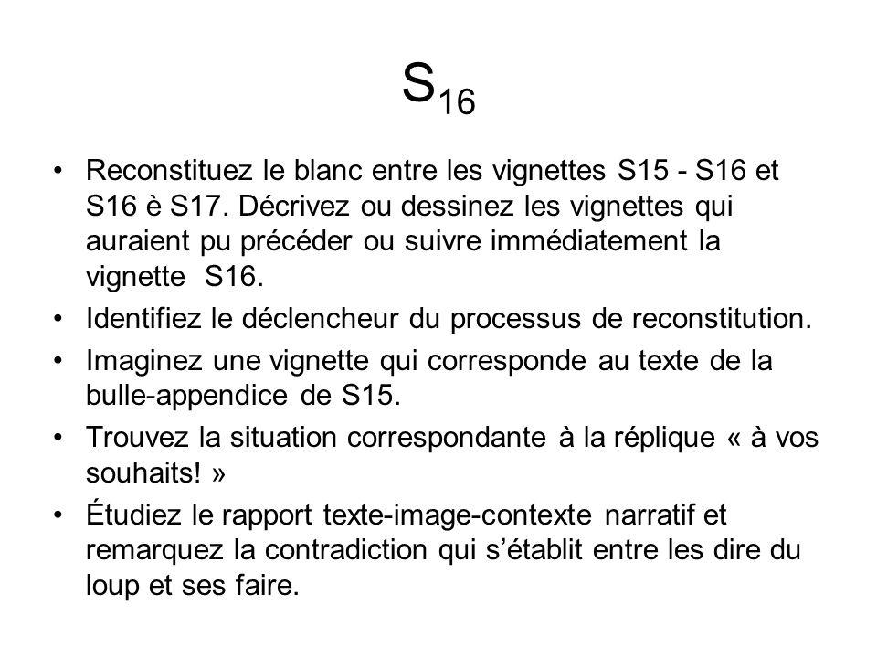 S 16 Reconstituez le blanc entre les vignettes S15 - S16 et S16 è S17.