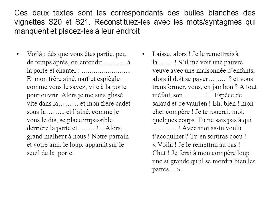 Ces deux textes sont les correspondants des bulles blanches des vignettes S20 et S21.