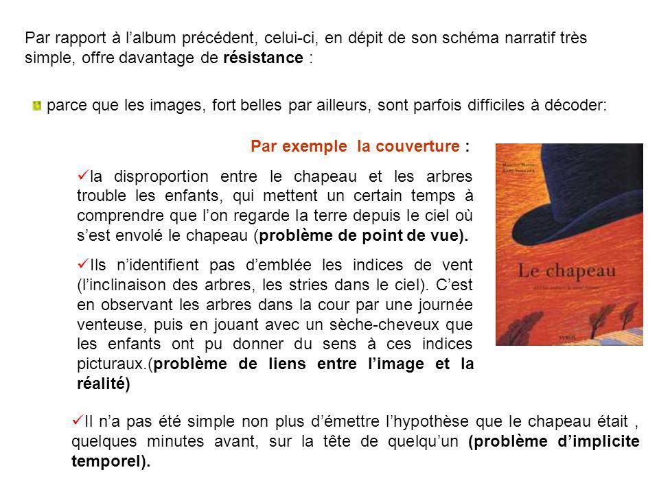 Par rapport à lalbum précédent, celui-ci, en dépit de son schéma narratif très simple, offre davantage de résistance : parce que les images, fort bell