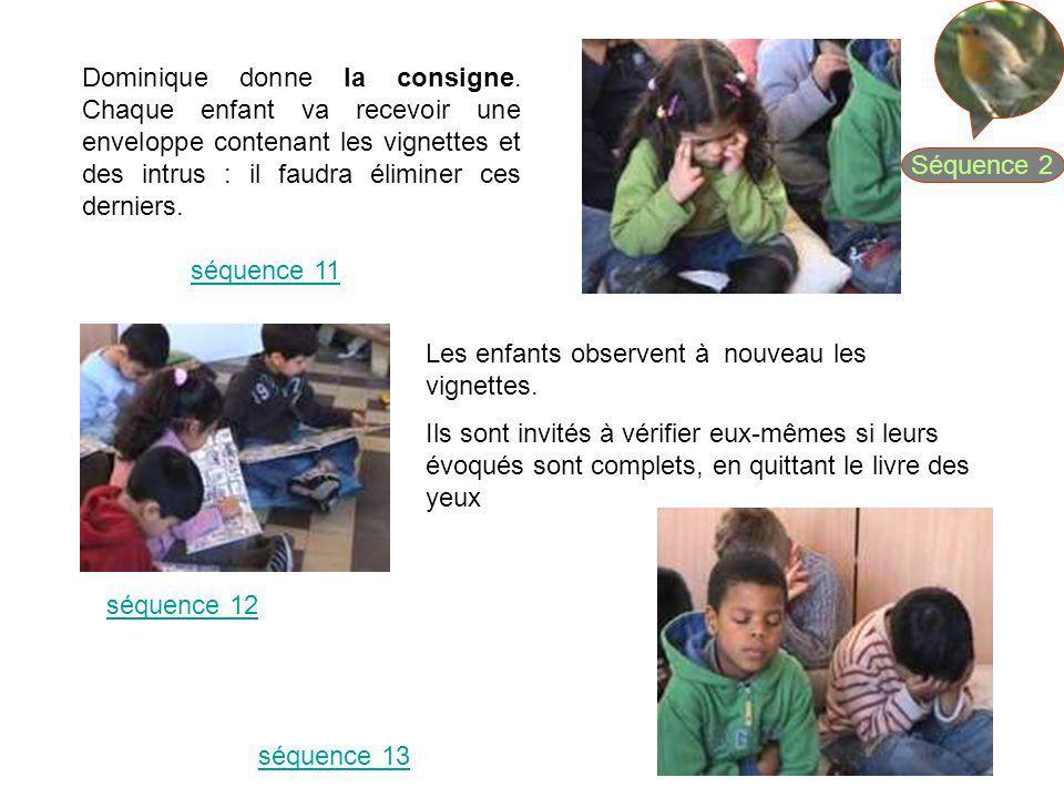 Dominique donne la consigne. Chaque enfant va recevoir une enveloppe contenant les vignettes et des intrus : il faudra éliminer ces derniers. séquence
