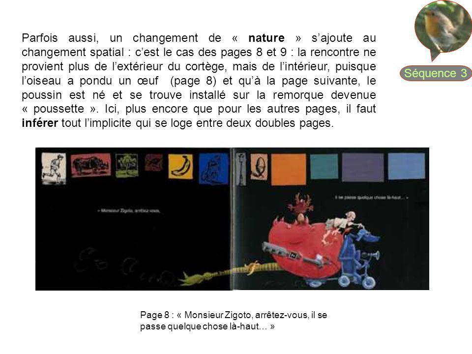Parfois aussi, un changement de « nature » sajoute au changement spatial : cest le cas des pages 8 et 9 : la rencontre ne provient plus de lextérieur