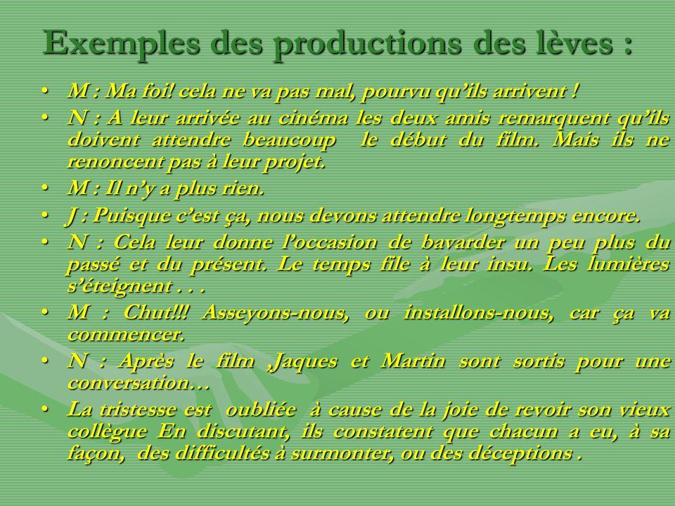 Exemples des productions des lèves : M : Ma foi.