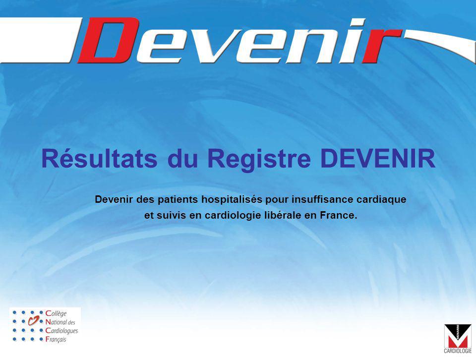 Résultats du Registre DEVENIR Devenir des patients hospitalisés pour insuffisance cardiaque et suivis en cardiologie libérale en France.