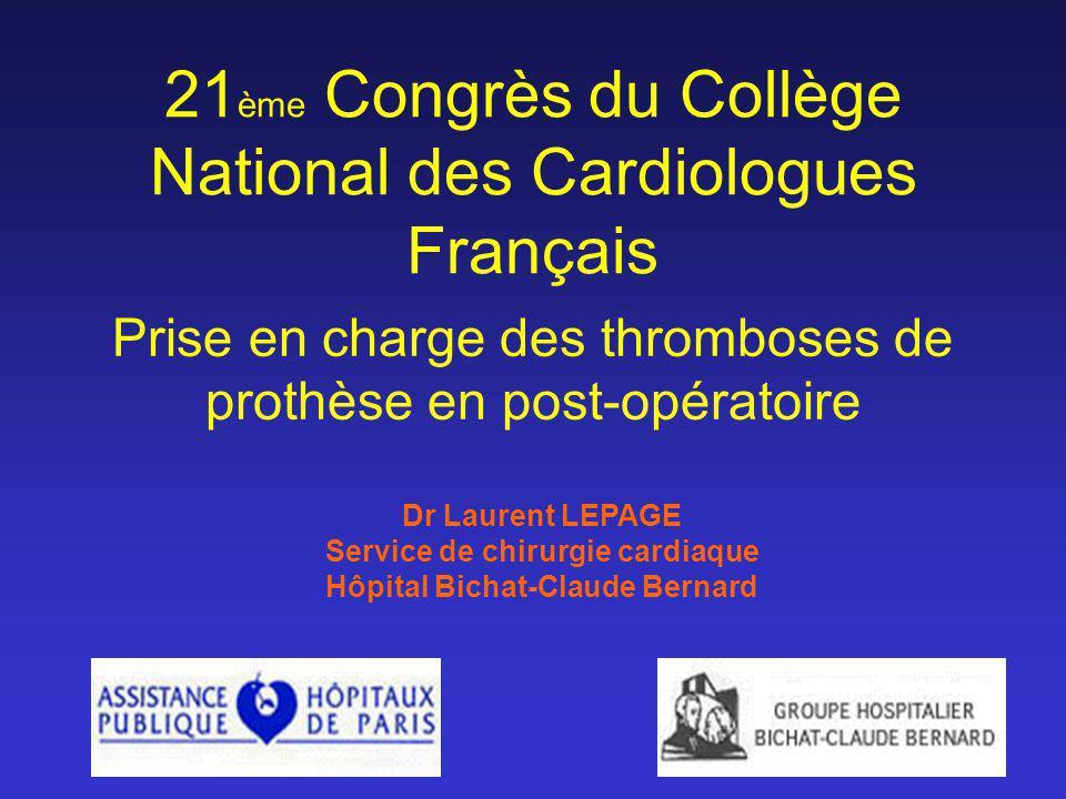 21 ème Congrès du Collège National des Cardiologues Français Dr Laurent LEPAGE Service de chirurgie cardiaque Hôpital Bichat-Claude Bernard Prise en c