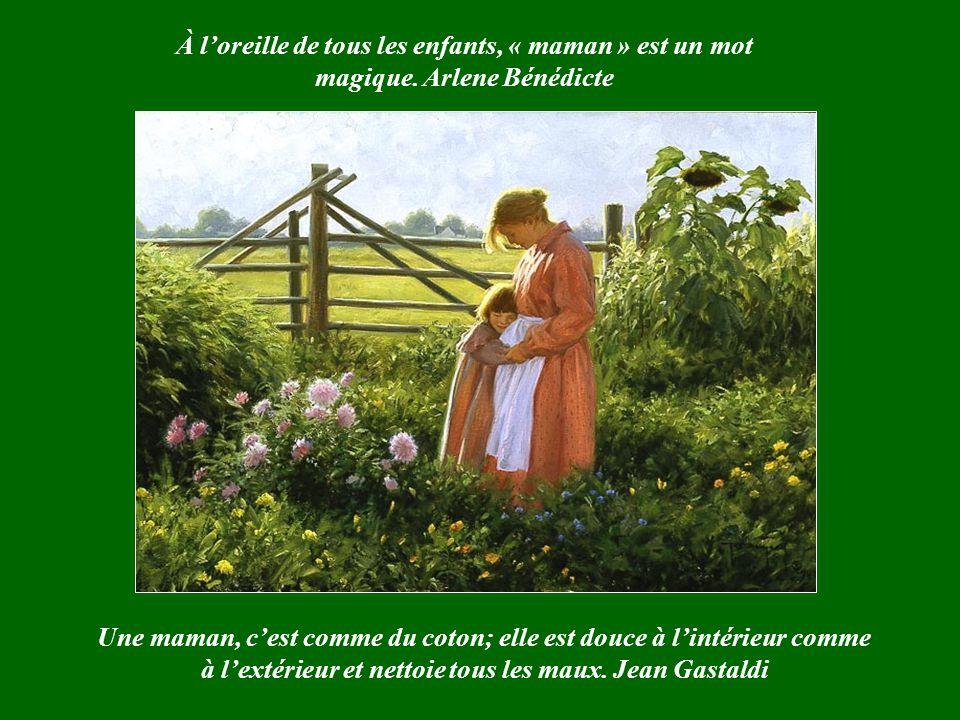 Une mère ne meurt jamais car on lappellera toujours « maman ». André Lévis Rien ne vaut une douce « maman ». Tolstoì