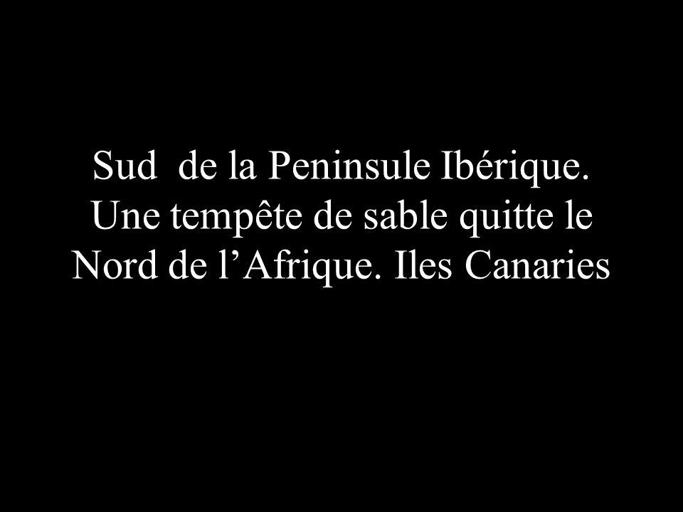 Sud de la Peninsule Ibérique. Une tempête de sable quitte le Nord de lAfrique. Iles Canaries