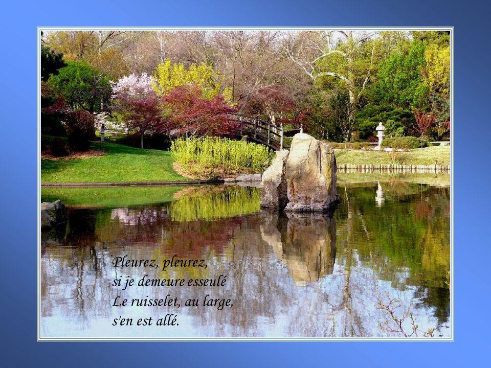 Pourtant un matin nouveau à l'aube, mon eau vive Viendra battre son trousseau, aux cailloux de la rive.