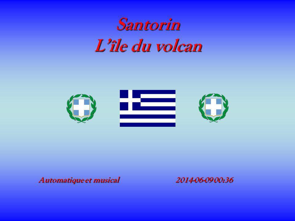 Santorin Lîle du volcan Automatique et musical 2014-06-09 00:382014-06-09 00:38 Automatique et musical 2014-06-09 00:382014-06-09 00:38