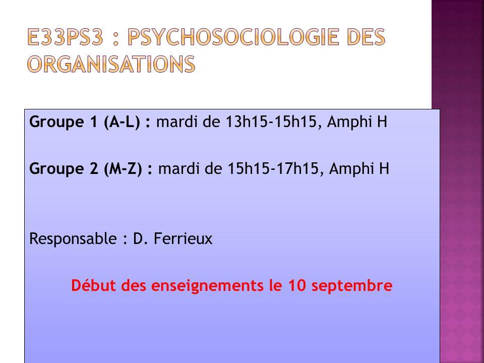 Groupe 1 (A-L) : mardi de 13h15-15h15, Amphi H Groupe 2 (M-Z) : mardi de 15h15-17h15, Amphi H Responsable : D. Ferrieux Début des enseignements le 10