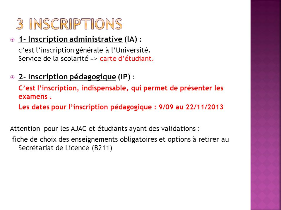 1- Inscription administrative (IA) : cest linscription générale à lUniversité.