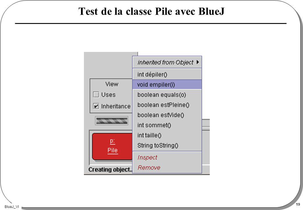 BlueJ_VI 19 Test de la classe Pile avec BlueJ